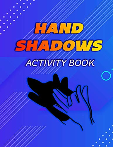Hand Shadow Activity Book: Easy to follow illustrations | Shadow Puppets, Animals ( puppet making book )