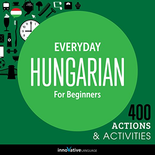 Everyday Hungarian for Beginners - 400 Actions & Activities  audiobook cover art