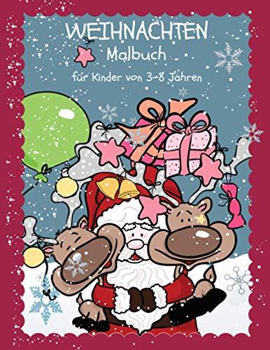 Weihnachten Malbuch für Kinder von 3-8 Jahren: Ein schönes Weihnachtsfest mit festlichen Einhörner und anderen Weihnachtsmotiven zum Ausmalen und Kritzeln