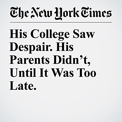 His College Saw Despair. His Parents Didn't, Until It Was Too Late. copertina