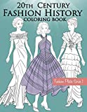 20th Century Fashion History Coloring Book: Fashion Coloring Book for Adults with Twentieth Century Vintage Style Illustrations (Fashion Plates)