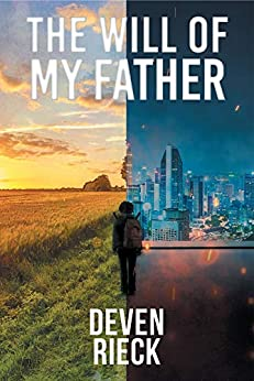 The Will of My Father by [Deven Rieck]