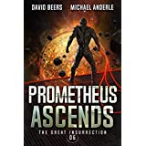 Prometheus Ascends (The Great Insurrection Book 6) (English Edition)
