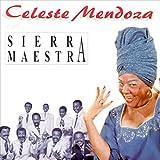 Celeste Mendoza Con Sierra Maestra (Remasterizado)
