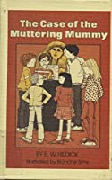 The Case of the Muttering Mummy: A McGurk Mystery (McGurk Mystery Series)