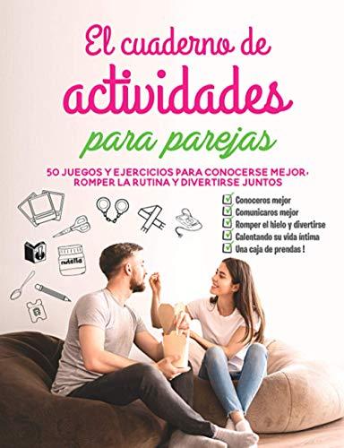 El cuaderno de actividades para parejas: 50 juegos y ejercicios para conocerse mejor, romper la rutina y divertirse juntos, Regalo San Valentín Aniversario Boda