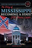 Events that Changed the Course of History The Story of Mississippi Becoming a State 200 Years Later