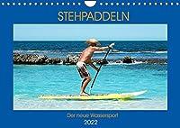 Stehpaddeln - Der neue Wassersport (Wandkalender 2022 DIN A4 quer): Paddeln und surfen zu gleich in den Fluten - das ist die neues Trendsportart! (Monatskalender, 14 Seiten )