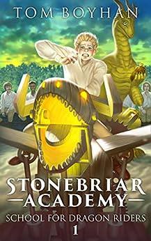 Stonebriar Academy: School for Dragon Riders - Book 1 by [Tom Boyhan]