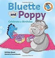 Bluette and Poppy Celebrate a Birthday