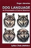 Dog Language - An Encyclopedia of Canine Behavior (English Edition)