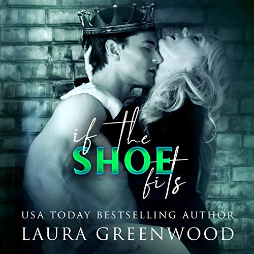 If the Shoe Fits Laura Greenwood ME Series Contemporary royal romance audio susan greenway