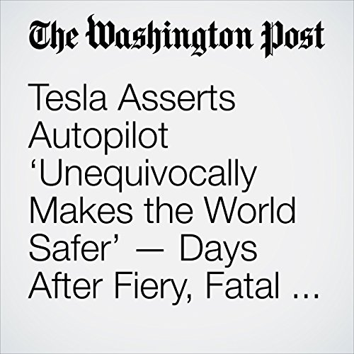 Tesla Asserts Autopilot 'Unequivocally Makes the World Safer' — Days After Fiery, Fatal Crash copertina