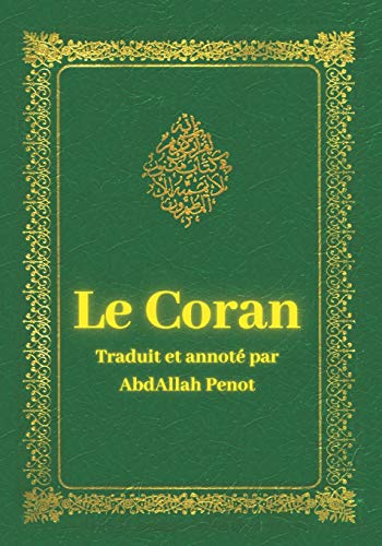 Le Coran: Traduit et annoté en français