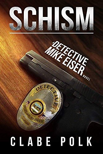 Book: Schism - A Detective Mike Eiser Novel (The Detective Mike Eiser Series Book 3) by Clabe Polk