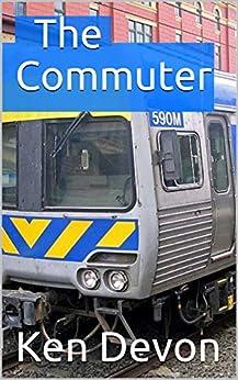 The Commuter by [Ken Devon]