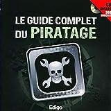 Le guide complet du piratage: Cd inclus 380 logiciels
