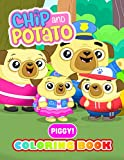 Chip and Potato Coloring Book: An Amazing Coloring Book With High Quality Images For All Ages Including Cuties Animals.