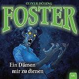 Foster: Folge 06: Ein Dämon mir zu dienen