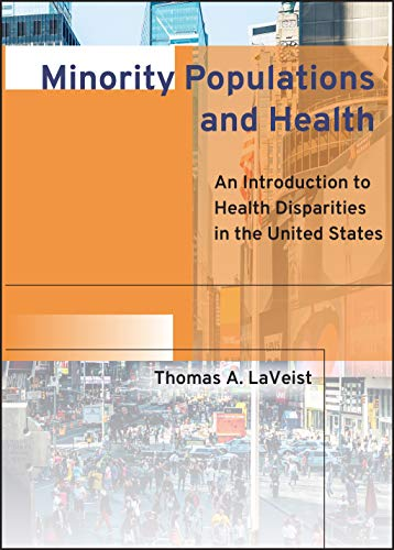 Minority Populations and Health: An Introduction to Health Disparities in the U.S.