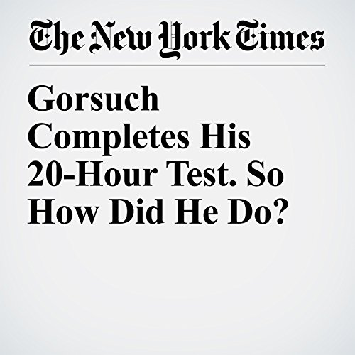 Gorsuch Completes His 20-Hour Test. So How Did He Do? audiobook cover art