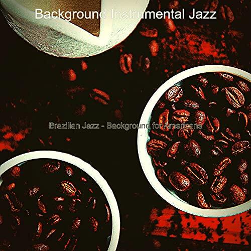 Brazilian Jazz - Background for Americans