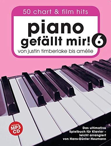 Piano gefällt mir! 50 Chart und Film Hits - Band 6 (Book & CD): Songbook, Bundle, CD für Klavier: Von Justin Timberlake bis Amélie - Das ultimative Spielbuch für Klavier