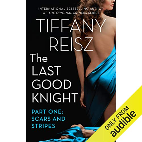 The Last Good Knight Part I: Scars and Stripes audiobook cover art