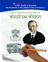 Woodrow Wilson (Kid's Guide to Drawing the Presidents of the United States o)