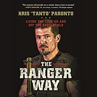 The Ranger Way     Living the Code on and off the Battlefield              By:                                                                                                                                 Kris Paronto                               Narrated by:                                                                                                                                 Kris Paronto                      Length: 5 hrs and 52 mins     750 ratings     Overall 4.8