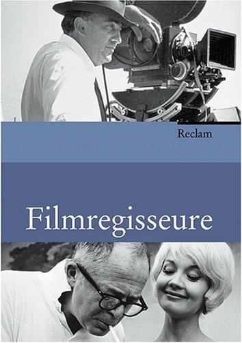 Filmregisseure: Biographien, Werkbeschreibungen, Filmographien