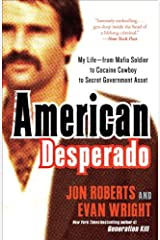 American Desperado: My Life--From Mafia Soldier to Cocaine Cowboy to Secret Government Asset Kindle Edition