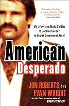 American Desperado: My life as a Cocaine Cowboy PDF
