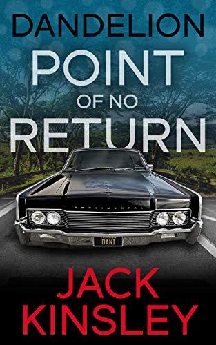 Point of no Return: Psychological Suspense (Dandelion Series Book 3)