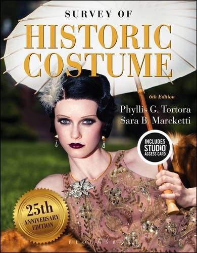 Compare Textbook Prices for Survey of Historic Costume: Bundle Book + Studio Access Card 6 Edition ISBN 9781501395253 by Tortora, Phyllis G.,Marcketti, Sara B.