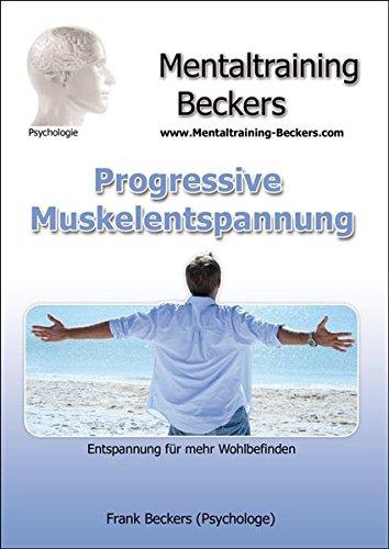 Hörbuch: Progressive Muskelentspannung (nach Jacobson) - (Ver-) Spannungen lösen - Anleitungen und Hilfen (Audio CD) (Mentaltraining-Beckers)