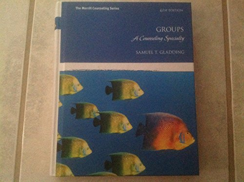 Groups: A Counseling Specialty