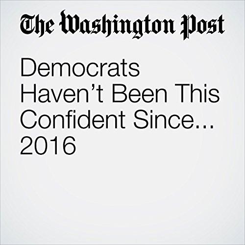 Democrats Haven't Been This Confident Since... 2016 copertina