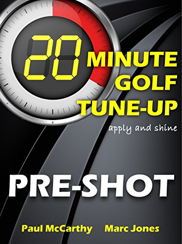 20 Minute Golf Tune-Up: Pre-Shot (English Edition)