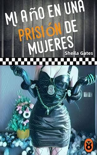 Mi año en una prisión de mujeres 14 de Sheila Gates