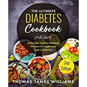 The Ultimate Diabetes Cookbook: Quick and Healthy Diabetes Recipes For Type 1 and Type 2 Diabetics