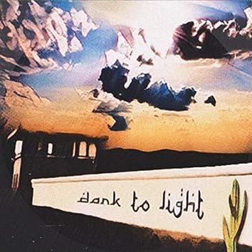 Dark to Light