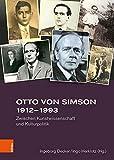 Otto von Simson 1912--1993: Zwischen Kunstwissenschaft und Kulturpolitik: 43 (Studien Zur Kunst)