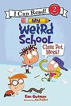 My Weird School: Class Pet Mess! (I Can Read Level 2)