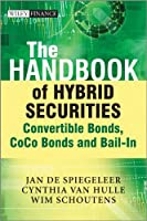 The Handbook of Hybrid Securities: Convertible Bonds, CoCo Bonds, and Bail-In (The Wiley Finance Series)