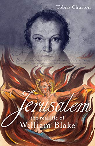 Jerusalem: The Real Life of William Blake: A Biography