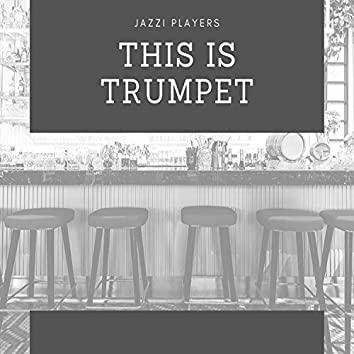 This is Trumpet