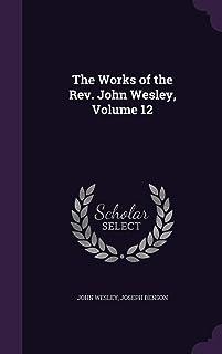 The Works of the REV. John Wesley, Volume 12