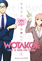 WOTAKOI: LOVE IS HARD OTAKU 1 (Wotakoi: Love is Hard For Otaku)
