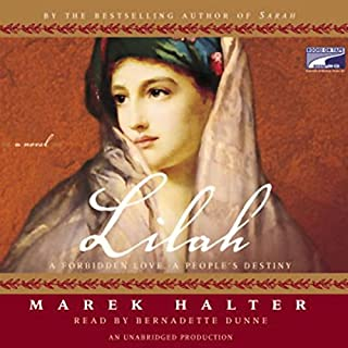 Lilah                   By:                                                                                                                                 Marek Halter                               Narrated by:                                                                                                                                 Bernadette Dunne                      Length: 7 hrs and 40 mins     31 ratings     Overall 3.8